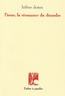 L'Issue, la résonance du désordre