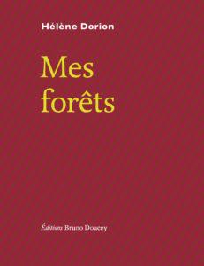 Mes Forêts Hélène Dorion